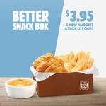 Hungry Jacks Better Snack Box: 6 Chicken Breast Nuggets, Large Thick Cut Chips and Sauce $3.95