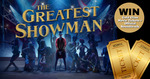 Win 1 of 6 'The Greatest Showman' Prize Packs (DP & Soundtrack CD) from Warner Music