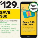 Optus Huawei Y6 2018 4G $129 + (Bonus $50 Gift Card When You Activate and Recharge over $30) @ Woolworths
