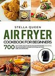 [eBook] $0 - Air Fryer Cookbook for Beginners: 700 Easy to Make, Healthy and Delicious Air Fryer Recipes @ Amazon AU/US