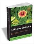 Kali Linux Cookbook (a $24 value) FREE
