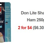 2 For $4: Don Lite Shaved Ham 250g + Other Specials @ NQR VIC (Starts 24/02)