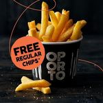 Oporto - Receive a Free Regular Chips with Any Purchase over $5 in The One Transaction (Flame Rewards Members)