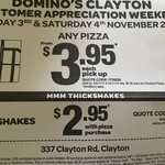 $3.95 Pizza at Domino's Clayton Store & at Hawthorn store (Glenferrie Road). Premium Pizzas Extra $3/-