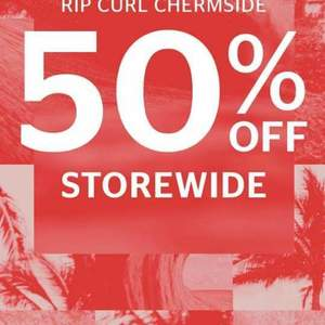 625e2b1ea6  QLD  50% off RRP Everything at Rip Curl Chermside Store Closing Sale -  OzBargain