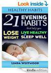 Free Kindle eBook - 21 Evening Habits That Help You Lose Weight, Live Healthy & Sleep Well