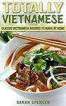 "[eBook] Free: ""Totally Vietnamese: Classic Vietnamese Recipes to Make at Home"" $0 @ Amazon"