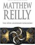 """Matthew Reilly """"The Four Legendary Kingdoms"""", $22 @ BigW"""
