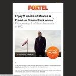 Foxtel 2 Week Free Movie and Premium Drama Channels for Subscribers - July 7 to 22