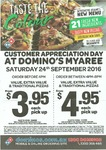 Domino's Myaree (WA) Customer Appreciation Day - Value/Extra-Value/Traditional Pizzas from $3.95 Pickup - Saturday 24 Sep 2016