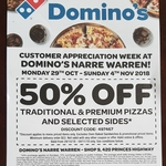 [VIC] Customer Appreciation Week - 50% off Traditional/Premium Pizzas and Selected Sides @ Domino's Pizza, Narre Warren