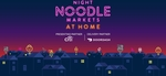 """[VIC] 40% off Your Melbourne """"Night Noodle Markets at Home"""" Orders @ Night Noodle Markets via Doordash (7KM from CBD Only)"""