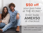 $50 off THE ICONIC When You Spend $149+ in a Transaction before 31 May Using AMEX50 at checkout