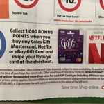 Bonus 1000 flybuys Points (Worth $5) with Any Coles Gift Mastercard ($5 Fee), Netflix or eBay Gift Card @ Coles