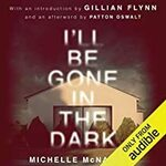[Audible Members] I'll Be Gone in The Dark - Free for Audible Members (Was $22) @ Audible.com