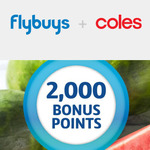 Collect 2,000 Bonus flybuys Points with $80+ Spend @ Coles (in Store & Online C&C or Delivery)