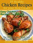 "[eBook] Free: ""35 Healthy Chicken Recipes for Your Slow Cooker"" $0 @ Amazon"