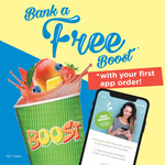 Free Boost Juice After Your First Purchase via App (First Time Orders Only)