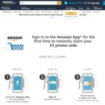 Sign in to The Amazon App (UK) for The First Time to Claim £5 off Promo Code @ Amazon UK