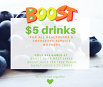 [SA] $5 Drinks for All Health Care & Emergency Services Workers @ Boost Juice (West Lakes, Tea Tree Plaza & City Cross)