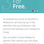 [VIC] 3 uberPOOL Rides Free (up to $40 Per Ride) in Melbourne @ Uber