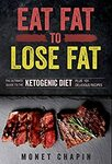 [eBook] Free - Eat Fat to Lose Fat/Effective Weight Loss/50 Top Ketogenic Recipes/Healthy Keto - Amazon AU/US