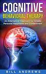 [Kindle] Free - Cognitive Behavioral Therapy (CBT) (CBT Anxiety & Cognitive Psychology Series) @ Amazon AU/US