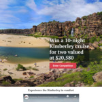 Win a Kimberley Cruise for 2 Worth $20,580 from Your Life Choices Pty Ltd