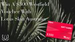 Win a $300 Westfield Voucher from Lotus Skin
