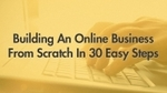 """100% OFF Udemy Course: """"Building an Online Business from Scratch in 30 Easy Steps"""" (Save $199)!"""