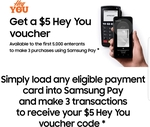 Samsung - Get $5 Hey You Voucher, When You Do 3 Eligible Transaction on Samsung Pay