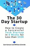 [Kindle] Free eBook - The 30 Day Startup: How to Create a Successful Tech Startup in 6 Weeks for Less than $50K @ Amazon