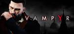 [PC] Steam - Vampyr - $17.48 (was $69.95) - Steam