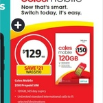 Coles Mobile $129 (Was $150) - 365 Days, 120GB Data, Unlimited National & Intl Call/Text to 15 Countries, 50GB Data Rollover