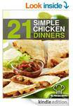 21 Simple Chicken Dinners: Simple, Quick and Easy Chicken Recipes [Kindle Edition]