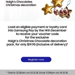 Samsung Pay App - $15 Discount on Haigh's Chocolates Christmas Decoration ($19.90, RRP $34.90) When Adding a New Card