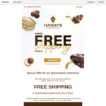 [QLD] Free Shipping With Min. $50 Spend @ Haigh's Chocolates