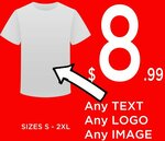 White T Shirt with Custom Printing - S to 2XL $8.99 + Delivery @ GOOGOOBARRA