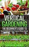 "[eBook] Free: ""Vertical Gardening: The Beginner's Guide to Organic & Sustainable Gardening"" $0 @ Amazon AU, US"