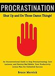 "[eBook] Free: ""Procrastination, Shut Up and Do Those Damn Things!"" $0 @ Amazon AU, US"
