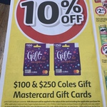 10% off $100 & $250 Coles Gift MasterCards @ Coles In-store ($4.50 or $6.30 Fee Applies)