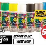 1/2 Price Export Spray Paint Cans $1.99 @ Supercheap Auto