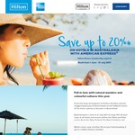 Hilton up to 20% off Using AmEx Australia, New Zealand, Fiji, New Cal and French Poly Book to 31 July Stay by 31 Jan 2018