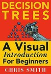 $0 Amazon Kindle eBook: Decision Trees and Random Forests - A Visual Introduction For Beginners