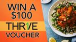 Win a $100 THR1VE Voucher from Seven Network