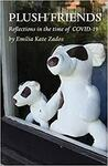 PLUSH FRIENDS: Reflections in The Time of COVID-19 Paperback $2.49 + Delivery ($0 with Prime/ $39 Spend) @ Amazon AU
