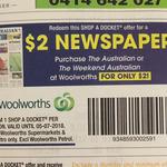 The Australian / Weekend Australian $2 @ Woolworths