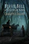 "[eBook] Free: ""Bessie Bell and The Goblin King"" @ Amazon, Google Play, Apple Books & Kobo Store"