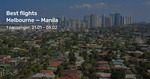 Melbourne to Manila, Philippines Non-Stop from $295 Return (Nov-Mar) on Cebu Pacific @ Beat That Flight (Includes Valentine's)