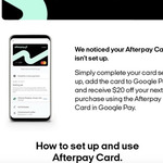 [Afterpay] Pay with Afterpay Card via Google Pay, Get $20 off Your Next Purchase (Minimum $21 Spend) @ Afterpay & Google Pay